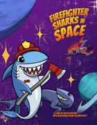 Firefighter Sharks in Space