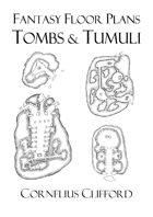 Tombs and Tumuli - Fantasy Floorplans