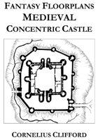 Medieval Concentric Castle - Fantasy Floorplans