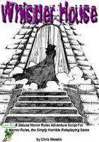 Whistler House: Horror Rules Deluxe Script #5