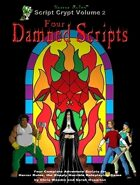 Script Crypt Volume 2: Four Damned Scripts