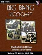 Big Bang Ricochet 035: Vickers Wasp RDV