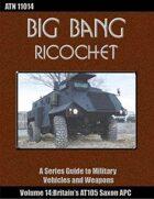 Big Bang Ricochet 014: Britain's AT105 Saxon APC