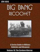 Big Bang Ricochet 016: The Cardoen Alacr?n