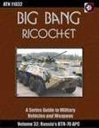 Big Bang Ricochet 032: Russia's BTR-70 APC
