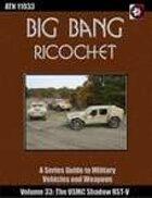 Big Bang Ricochet 033: USMC Shadow RST-V