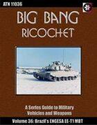 Big Bang Ricochet 036: Engesa EE-T1 Osorio MBT