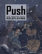 Push: New Thinking About Roleplaying
