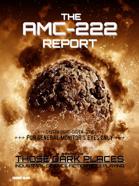 Those Dark Places: The AMC-222 Report