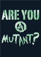 Are You A Mutant?