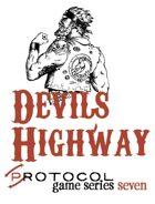 Devil's Highway, Protocol Game Series 7