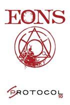Eons, Protocol Game Series 10