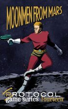 Moonmen from Mars, Protocol Game Series 14