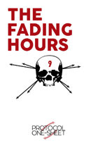 The Fading Hours, Protocol One-Sheet