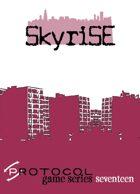 Skyrise, Protocol Game Series 17