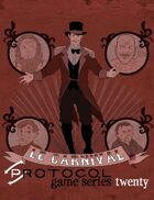 Le Carnival, Protocol Game Series 20