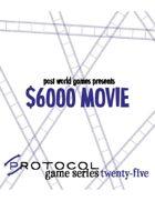 $6000 Movie, Protocol Game Series 25