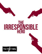 The Irresponsible Hero