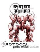 System Failure, Protocol Game Series Custom