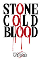 Stone Cold Blood, Protocol One-Sheet