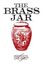 The Brass Jar, Protocol One-Sheet