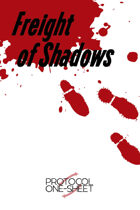 Freight of Shadows, Protocol One-Sheet