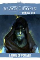 Praxis: The Black Monk, Sunrise End