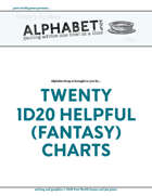 Alphabet Soup, GM Advice Document, Twenty 1d20 Helpful (Fantasy) Charts