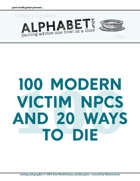 Alphabet Soup, GM Advice Document, 100 Modern Victim NPCs and 20 Ways to Die