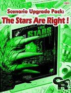 """Scenario Upgrade Pack: """"The Stars Are Right!"""""""