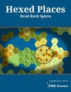 Hexed Places - Dead Rock Spires