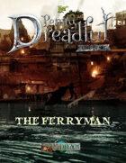 Through the Breach RPG - Penny Dreadful One Shot - The Ferryman