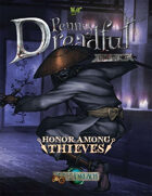 Through the Breach RPG - Penny Dreadful One Shot - Honor Among Thieves