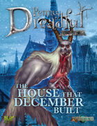 Through the Breach RPG - Penny Dreadful One Shot - The House That December Built
