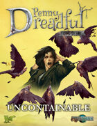 Through the Breach RPG - Penny Dreadful One Shot - Uncontainable