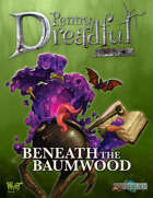 Through the Breach RPG - Penny Dreadful One Shot - Beneath the Baumwood