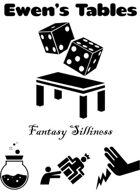 Ewen's Tables: Fantasy Silliness