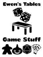 Ewen's Tables: Game Stuff