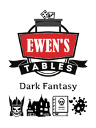 Ewen's Tables: Dark Fantasy