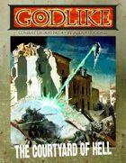 GODLIKE: The Courtyard of Hell