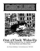 GODLIKE: One o'Clock Wake-Up