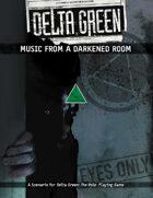 Delta Green: Music From a Darkened Room