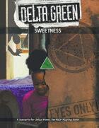 Delta Green: Sweetness