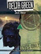 Delta Green: Jack Frost