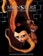 Monsters and Other Childish Things: Completely Monstrous Edition