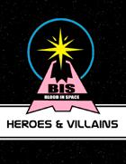 Blood In Space: Heroes & Villains