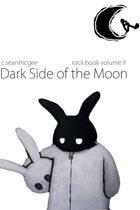 Dark Side of the Moon (Rock Book Vol II)