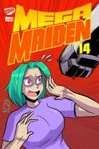 Mega Maiden #14