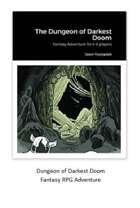 The Dungeon of Darkest Doom