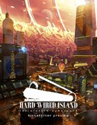 Hard Wired Island Kickstarter Preview